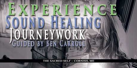 Sound Healing Journeywork with Ben Carroll ~ Cornish, ME tickets