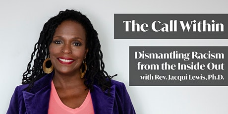 The Call Within: Dismantling Racism from the Inside Out ingressos