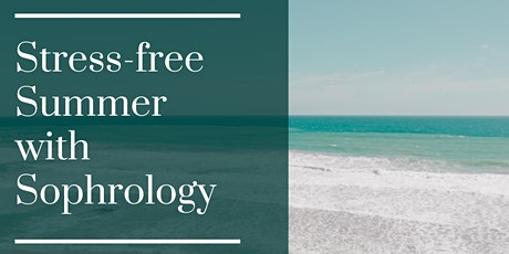 Stress-free Summer with Sophrology Tickets