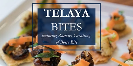 Telaya Bites featuring Zachary Greatting of Boise Bite tickets