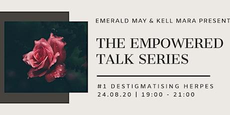 The Empowered Talk Series: #1 Destigmatising Herpes tickets