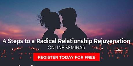 The 4 Steps to a Radical Relationship Rejuvenation-MY tickets