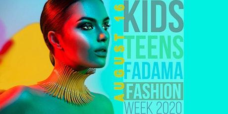 KIDS&TEENS FADAMA FASHION WEEK 2020 tickets