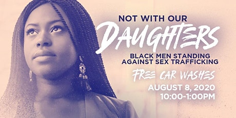 Not With Our Daughters  2020 (Free Car Washes) tickets