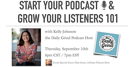 Start Your Podcast & Grow Your Listeners 101 Virtual Event tickets