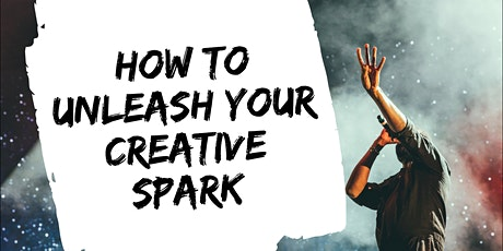 How To Unleash The Creative Spark When You're Burning Out tickets
