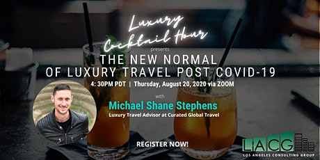 """Virtual Cocktail  """"The New Normal of Luxury Travel Post COVID-19"""" tickets"""