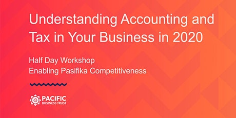 AUCKLAND | Understanding Accounting and Tax in Your Business in 2020 tickets