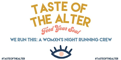 The Alter // WE RUN THIS: A Womxn's Night Running Crew tickets