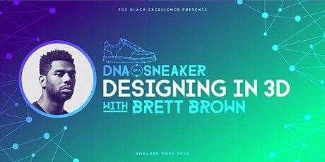 PDX BLACK EXCELLENCE PRESENTS: DESIGNING IN 3D WITH BRETT BROWN tickets