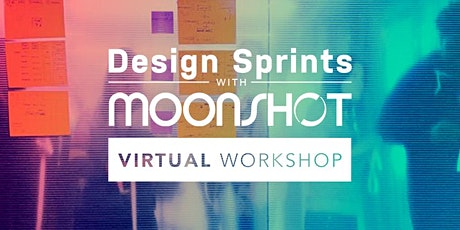 [VIRTUAL WORKSHOP] Design Sprints with Moonshot: User Journey Mapping tickets