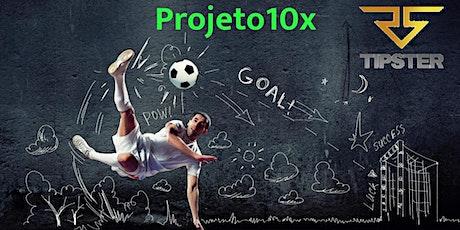 Projeto10x - Alavancagem nas #apostasesportivas ingressos