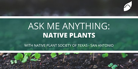 Ask-Me-Anything: Native Plants tickets