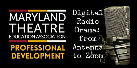MD Theatre Ed. Assoc. PD Kickoff: Digital Radio Drama: from Antenna to Zoom tickets