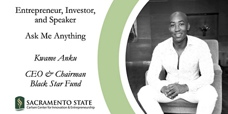 Entrepreneur, Investor, and Speaker - Ask Me Anything: Kwame Anku tickets