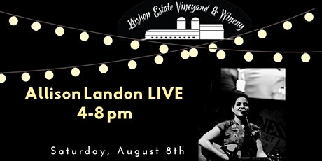 Allison Landon Live at Bishop Estate Vineyard and Winery tickets