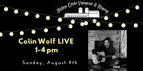 Colin Wolf Live Sunday at Bishop Estate Vineyard and Winery tickets