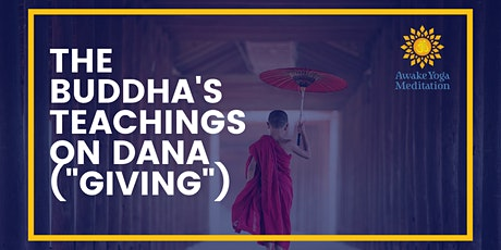 "The Buddha's Teachings on Dana (""Giving"") Workshop tickets"