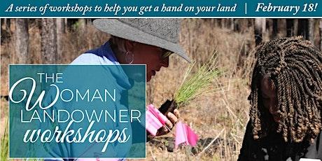 Land & Ladies The Woman Landowner Workshops: Reforestation Techniques tickets