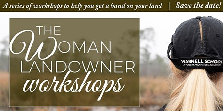 Land & Ladies The Woman Landowner Workshops: Intro to Forestry tickets