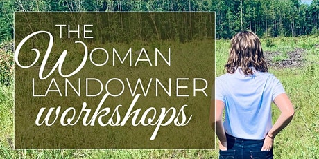 Land & Ladies The Woman Landowner Workshops: Reforestation Techniques tickets