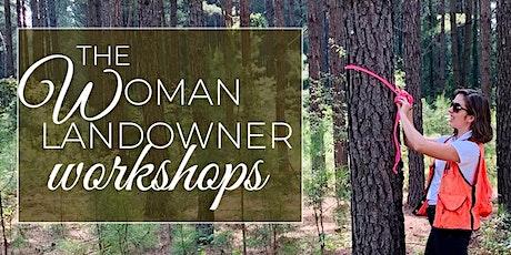 Land & Ladies The Woman Landowner Workshops: Harvesting Basics tickets