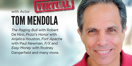 TOMMY MENDOLA'S INSPIRATIONAL VIRTUAL ACTING CLASS tickets