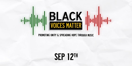 Black Voices Matter: Promoting Unity & Spreading Hope Through Music tickets