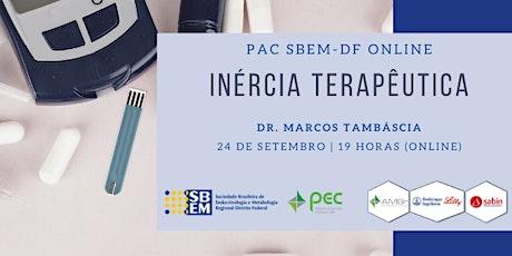 Inércia terapêutica | PAC SBEM-DF e PEC AMBr ingressos