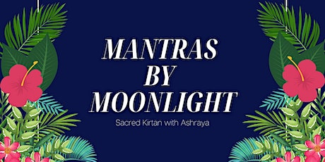 Mantras at Moonlight: Sacred Kirtan with Ashraya tickets