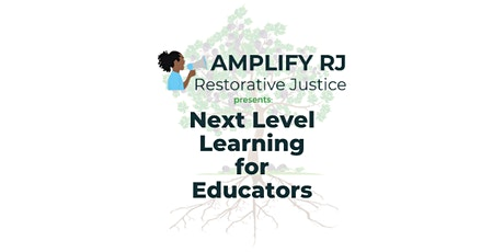 Next Level Learning 4 Educators - Breaking Down the RJ Tree: Aug 19 & 26 tickets