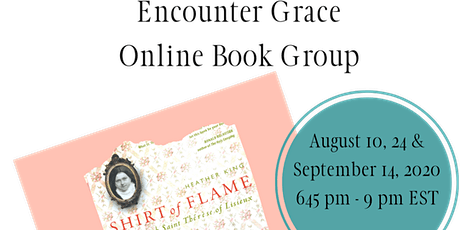 Encounter Grace Book Study.  Shirt of Flame:  A Year with St. Therese tickets
