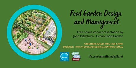 Food Garden Design and Managent Free Online Webinar John Ditchburn BREAZE tickets