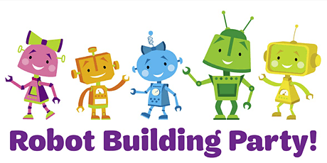 Girl Scout Robot Building Party w/Historic GA tickets