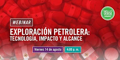 SELLO VERDE: Exploración Petrolera: Tecnología, Impacto y Alcance. entradas