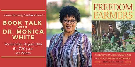 Freedom Farmers - Live Book Talk with Dr. Monica White tickets