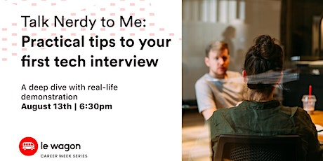 Talk Nerdy to Me: Practical tips to your first technical interview tickets