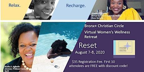 Reset:  Bronx+ Christian Circle  Virtual Women's Wellness Retreat tickets
