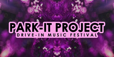 Park-It Project Drive in Music Festival tickets