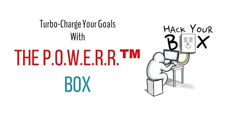 Turbo-Charge Your Business Goals with the P.O.W.E.R.R.™ Box tickets