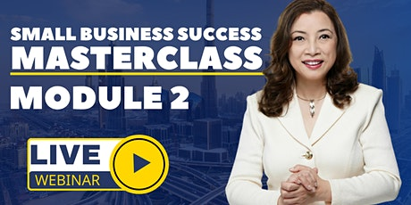 Small Business Success Masterclass Module 2 tickets