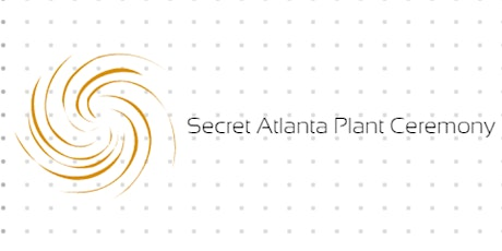 Secret Atlanta Plant Ceremony Signup tickets