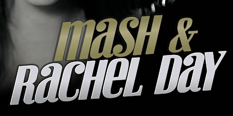 MASH and Rachel Day @ Normanby Hall - Members Only tickets