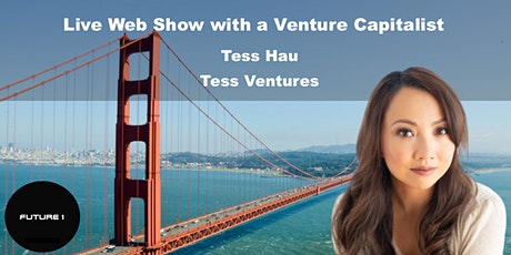 Live Webshow with a Venture Capitalist:  Tess Ventures tickets