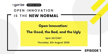[Webinar Series] EP 1: Open Innovation - The Good, the Bad, and the Ugly tickets