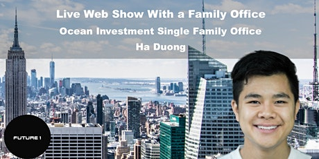 Live Web Show With:  Ocean Investment Single Family Office tickets
