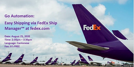Go Automation:  Easy Shipping via FedEx Ship Manager™ at fedex.com ! tickets