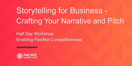 AUCKLAND | Storytelling for Business - Crafting Your Narrative and Pitch tickets