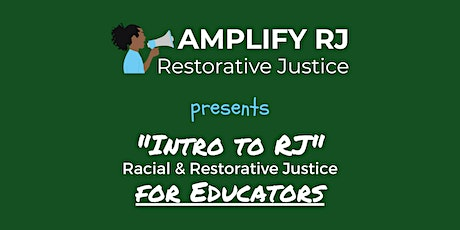 Intro to RJ (Racial & Restorative Justice) for Educators: Tuesday, Aug 18 tickets