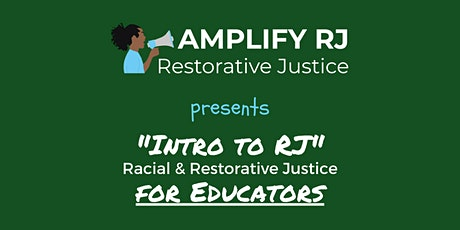 Intro to RJ (Racial & Restorative Justice) for Educators: Wed, Aug 19 tickets